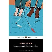Las aventuras de Huckleberry Finn (PENGUIN CLÁSICOS)