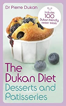 The Dukan Diet Desserts and Patisseries (English Edition) par [Pierre Dukan, Dr]