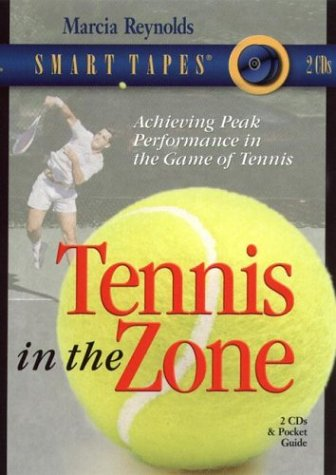 Tennis in the Zone (Smart Tapes) por Marcia Reynolds