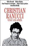 CHRISTIAN RANUCCI 20 ANS APRES
