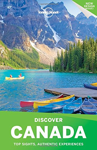 Discover Canada (Lonely Planet Discover Canada)