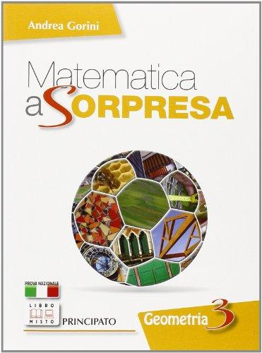 Matematica a sorpresa. Geometria 3. Con espansione online. Per la Scuola media