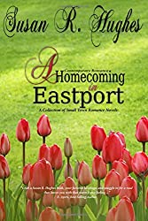 Contemporary Romance: Homecoming in Eastport - A Collection of Small Town Romance
