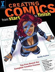 Creating Comics Start to Finish: Top Pros Reveal the Complete Creative Process