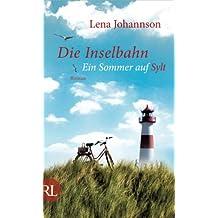Die Inselbahn: Ein Sommer auf Sylt  Roman