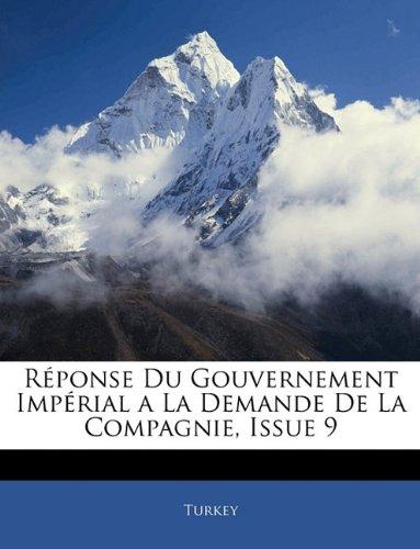 Réponse Du Gouvernement Impérial a La Demande De La Compagnie, Issue 9