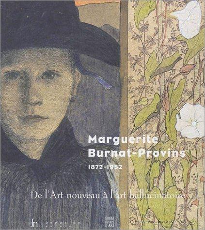 Marguerite Burnat-Provins, 1872-1952 : De l'Art nouveau à l'art hallucinatoire par Collectif