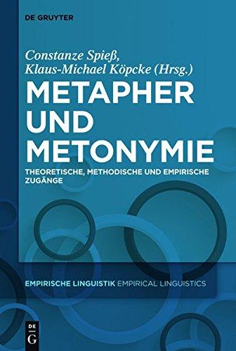 Metapher und Metonymie: Theoretische, methodische und empirische Zugänge (Empirische Linguistik / Empirical Linguistics)