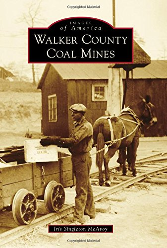 Walker County Coal Mines (Images of America) - College-mulberry
