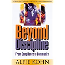 Beyond Discipline: From Compliance to Community by Alfie Kohn (1996-08-24)