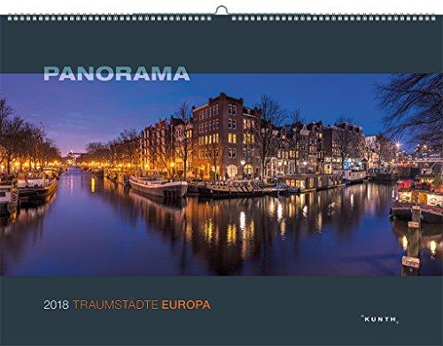 Traumstädte EUROPA 2018: Kalender 2018 (PANORAMA/KUNTH-Wandkalender 60 x 45 cm)