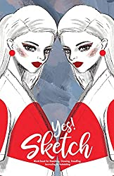 YES SKETCH: A Book for Sketching, Drawing, Doodling, Journaling and Notetaking (100 Blank pages, 5.5