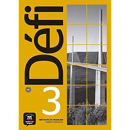Méthode de français Défi 3 B1 : Cahier d'exercices