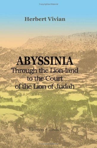 Abyssinia; through the Lion-land to the Court of the Lion of Judah by Herbert Vivian (2001-10-03)