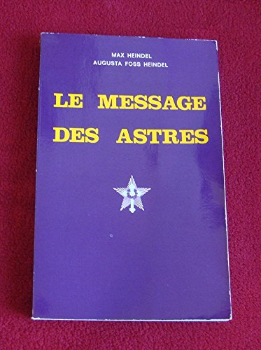 Le message des astres par Max Heindel, Augusta Foss Heindel