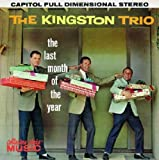 Songtexte von The Kingston Trio - The Last Month of the Year