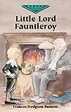 Little Lord Fauntleroy (Dover Children's Evergreen Classics) by Frances Hodgson Burnett (2002-12-04)