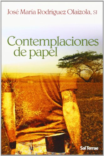 Contemplaciones de Papel (Pozo de Siquem) por José María Rodríguez Olaizola SJ
