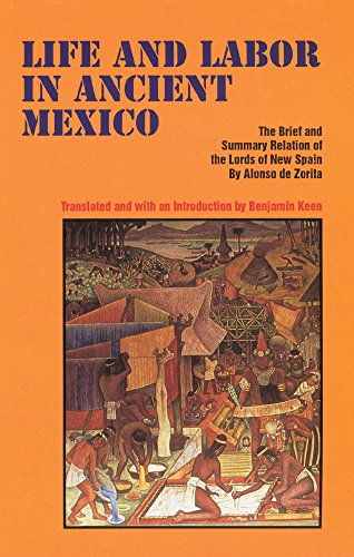 Life and Labor in Ancient Mexico: The Brief and Summary Relation of the Lords of New Spain por Alonso De Zorita