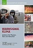 Warnsignal Klima: Gesundheitsrisiken: Gefahren für Pflanzen, Tiere & Menschen