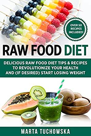 Raw food diet delicious raw food diet tips recipes to enter your mobile number or email address below and well send you a link to download the free kindle app then you can start reading kindle books on your forumfinder Image collections
