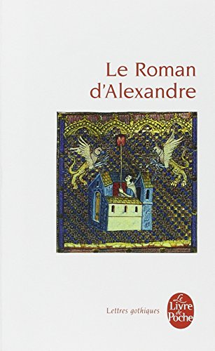 Le roman d'Alexandre - Lettres gothiques