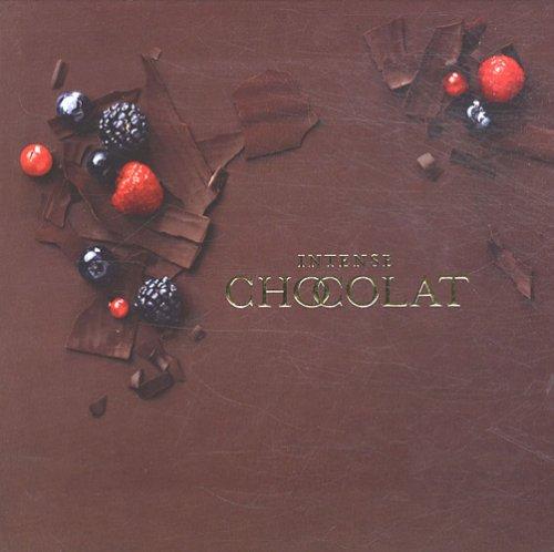 Intense Chocolat : 80 Recettes irrésistibles par Arnaud Delmontel, David Batty, Bérengère Abraham