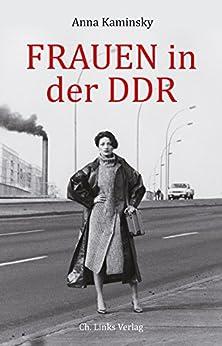 Frauen in der DDR (DDR-Geschichte) (German Edition) by [Kaminsky, Anna]