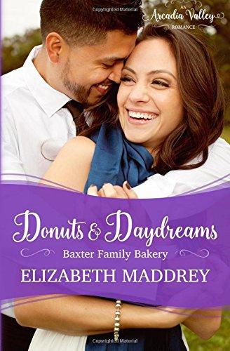 Donuts & Daydreams: Baxter Family Bakery Book Three: Volume 15 (Arcadia Valley Romance)