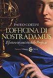 L'officina di Nostradamus. Il futuro inventato delle Profezie