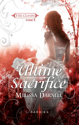Ultime sacrifice : T3 - The Clann (French Edition)