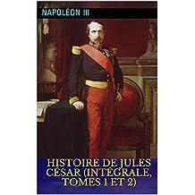 Histoire de Jules César (Intégrale, Tomes 1 et 2)