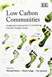 Low Carbon Communities: Imaginative Approaches to Combating Climate Change Locally