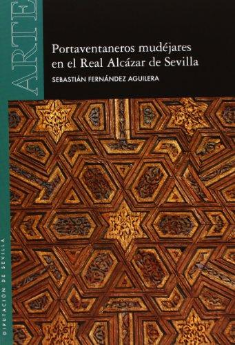 Portaventaneros mudéjares en el Real Alcázar de Sevilla (Arte)