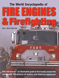 World Encyclopedia of Fire Engines & Firefighting