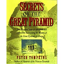 Secrets of the Great Pyramid: Two Thousand Years of Adventures and Discoveries Surrounding the Mysteries of the Great Pyramid of Cheops by Peter Tompkins (1997-03-02)