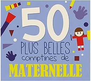 50 Plus Belles Comptines de Maternelle