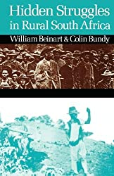 Hidden Struggles in Rural South Africa: Politics and Popular Movements in the Transkei and Eastern Cape, 1890-1930 by William Beinart (1997-03-19)