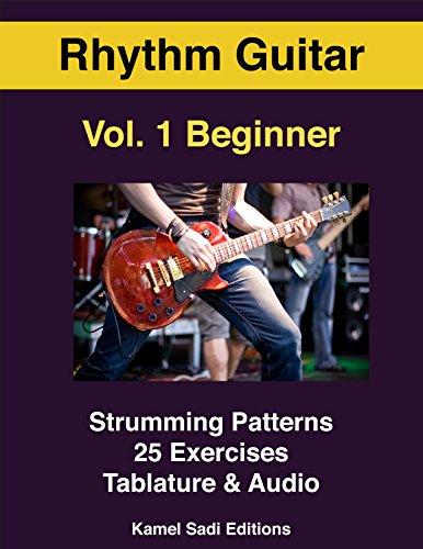 Rhythm Guitar Vol. 1: Beginner Strumming Patterns (English Edition) - Guitar Method Vol