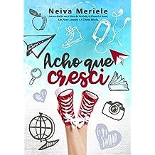 Acho que Cresci (Portuguese Edition)