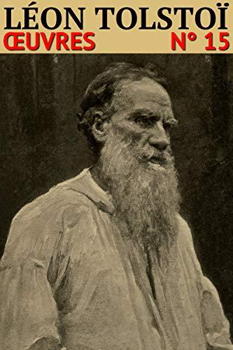 Couverture du livre Léon Tolstoï: Oeuvres - N° 15