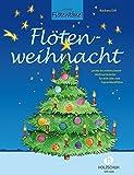 Flötenweihnacht: Leichte bis mittelschwere Weihnachtslieder für eine oder zwei Sopranblockflöten mit CD von Barbara Ertl (20. Oktober 2014) Musiknoten