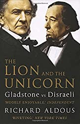 The Lion and the Unicorn: Gladstone vs Disraeli