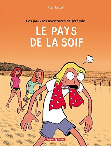 Les pauvres aventures de Jérémie, Tome 2 : Le pays de la soif par Riad Sattouf