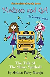 Madison and Ga (My Guardian Angel): The Tale of the Slimy Spitball by Melissa Perry Moraja (2012-11-16)