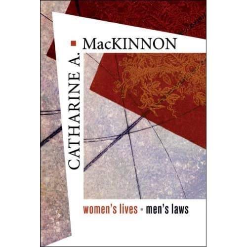 Women's Lives, Men's Laws by Catharine A. MacKinnon (2005-02-28)