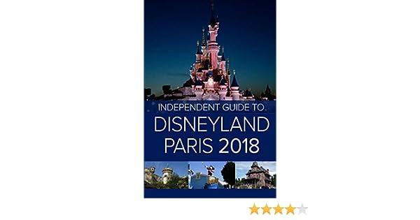 Disneyland Paris Karte 2018.The Independent Guide To Disneyland Paris 2018 Amazon De