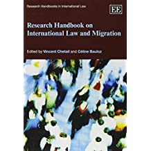 Research Handbook on International Law and Migration (Research Handbooks in International Law Series)