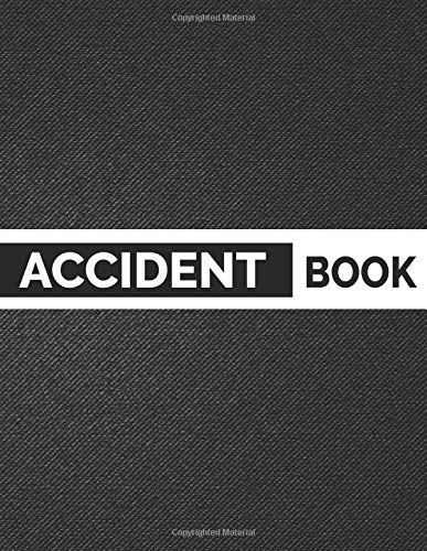 6b89557f64495 Accident Book: Take Note of Accidents & Injuries on your Construction site,  Business, Store, Company, Shop, Restaurant, Hotel, Home Office Supplies: ...