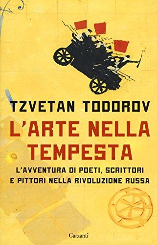 L'arte nella tempesta. L'avventura di poeti, scrittori e pittori nella rivoluzione russa